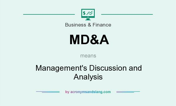 What does MD&A mean? It stands for Management`s Discussion and Analysis