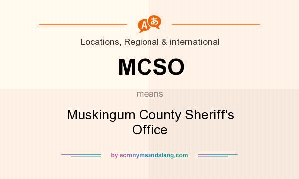 What does MCSO mean? It stands for Muskingum County Sheriff`s Office