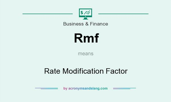 What does Rmf mean? It stands for Rate Modification Factor