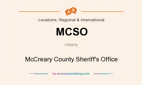 What does MCSO mean? It stands for McCreary County Sheriff`s Office
