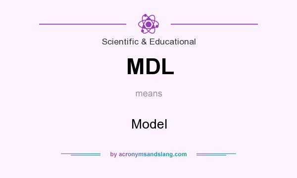 What does MDL mean? It stands for Model