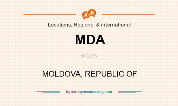 What does MDA mean? It stands for MOLDOVA, REPUBLIC OF