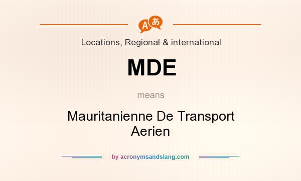 What does MDE mean? It stands for Mauritanienne De Transport Aerien