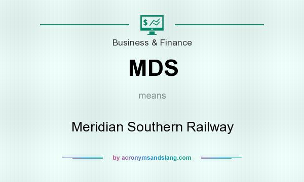 What does MDS mean? It stands for Meridian Southern Railway