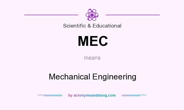What does MEC mean? It stands for Mechanical Engineering