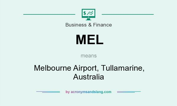 What does MEL mean? It stands for Melbourne Airport, Tullamarine, Australia