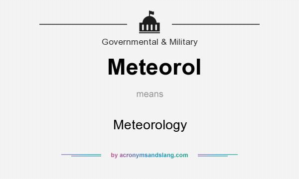 What does Meteorol mean? It stands for Meteorology