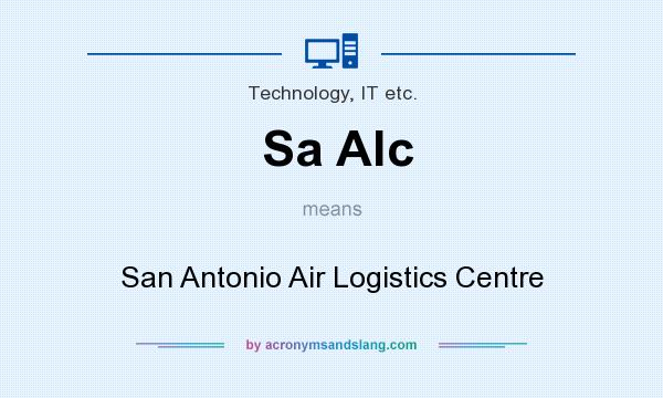 What does Sa Alc mean? It stands for San Antonio Air Logistics Centre