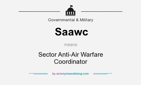 What does Saawc mean? It stands for Sector Anti-Air Warfare Coordinator
