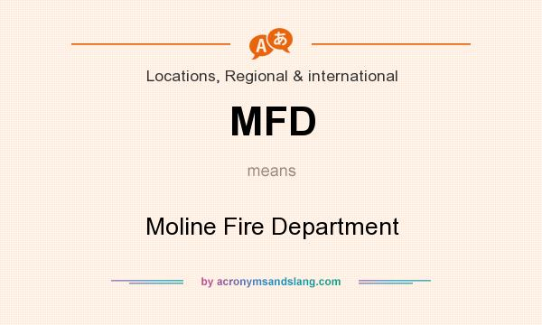 What does MFD mean? It stands for Moline Fire Department