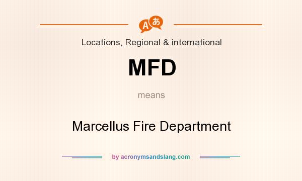 What does MFD mean? It stands for Marcellus Fire Department