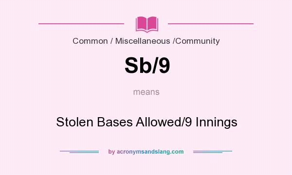 What does Sb/9 mean? It stands for Stolen Bases Allowed/9 Innings