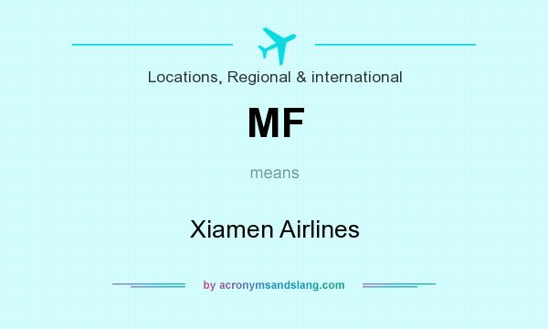 What does MF mean? It stands for Xiamen Airlines