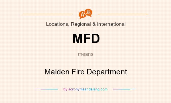 What does MFD mean? It stands for Malden Fire Department