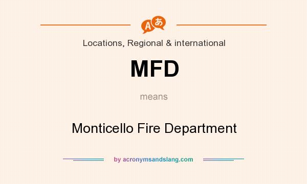 What does MFD mean? It stands for Monticello Fire Department