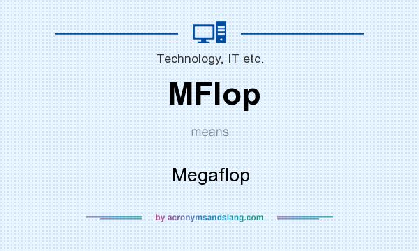 What does MFlop mean? It stands for Megaflop