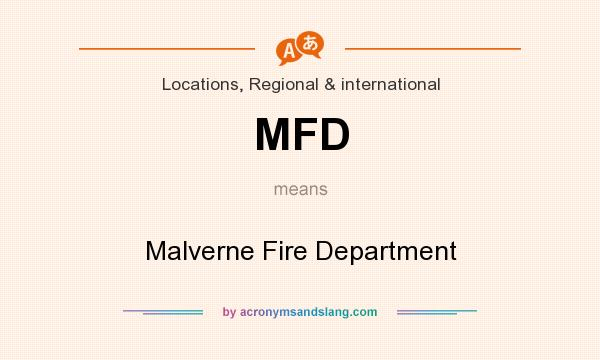 What does MFD mean? It stands for Malverne Fire Department