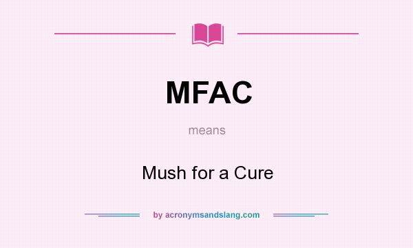 What does MFAC mean? It stands for Mush for a Cure