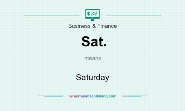 What does Sat. mean? It stands for Saturday