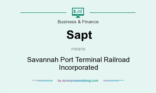 What does Sapt mean? It stands for Savannah Port Terminal Railroad Incorporated