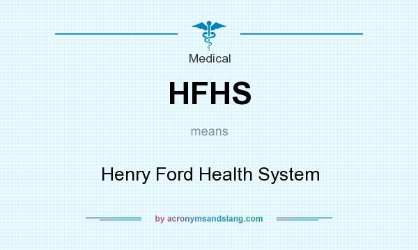 HFHS - Henry Ford Health System in Medical by AcronymsAndSlang com