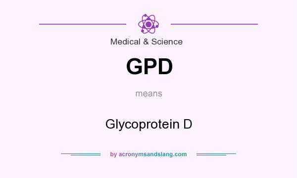 What does GPD mean? It stands for Glycoprotein D
