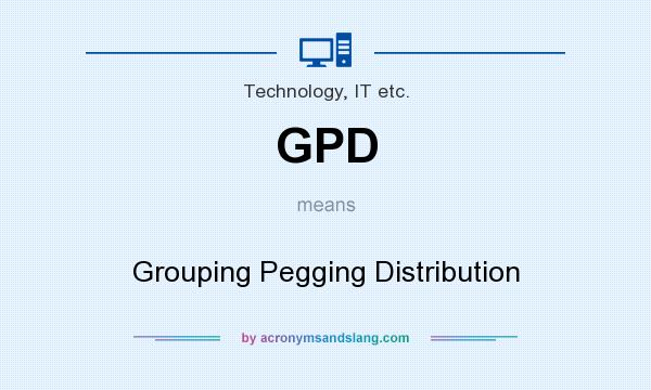What does GPD mean? It stands for Grouping Pegging Distribution