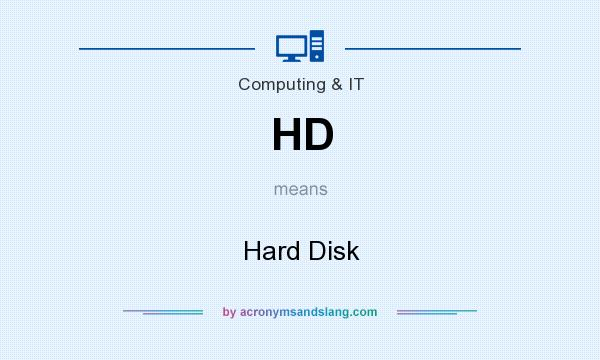 What does HD mean? It stands for Hard Disk