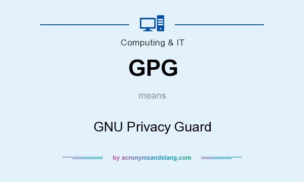 What does GPG mean? It stands for GNU Privacy Guard