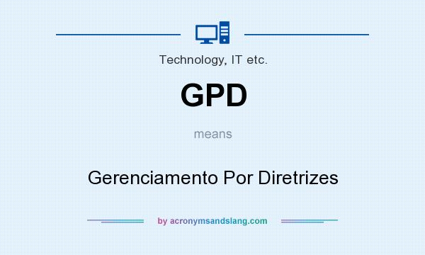 What does GPD mean? It stands for Gerenciamento Por Diretrizes
