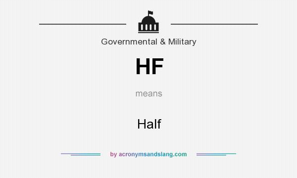 What does HF mean? It stands for Half