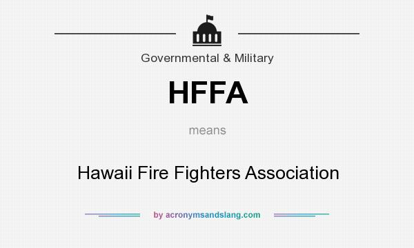 What does HFFA mean? It stands for Hawaii Fire Fighters Association