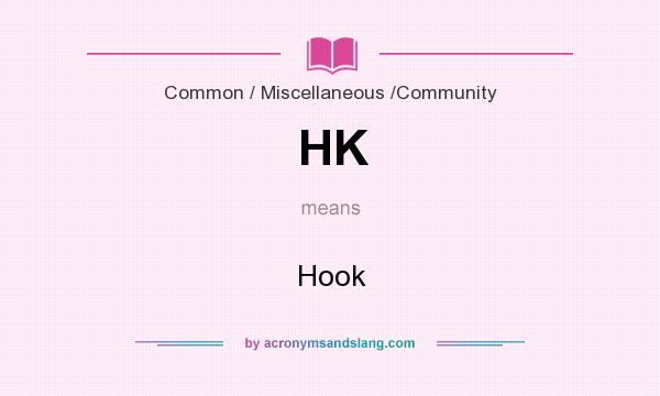 What does HK mean? It stands for Hook