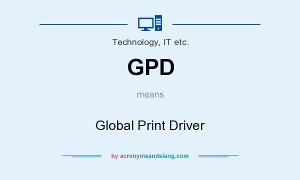 What does GPD mean? It stands for Global Print Driver
