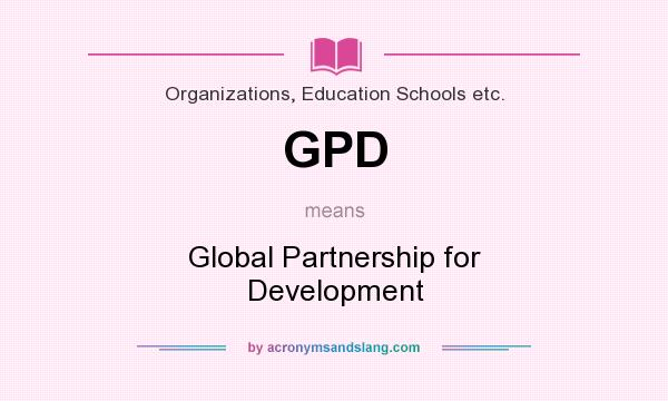 What does GPD mean? It stands for Global Partnership for Development