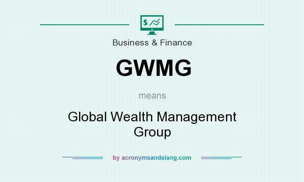 What does GWMG mean? It stands for Global Wealth Management Group