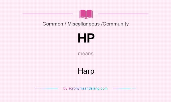 What does HP mean? It stands for Harp