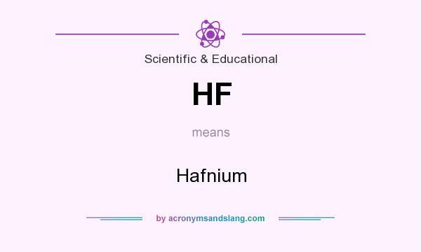 What Is Hf >> Hf Hafnium In Scientific Educational By Acronymsandslang Com