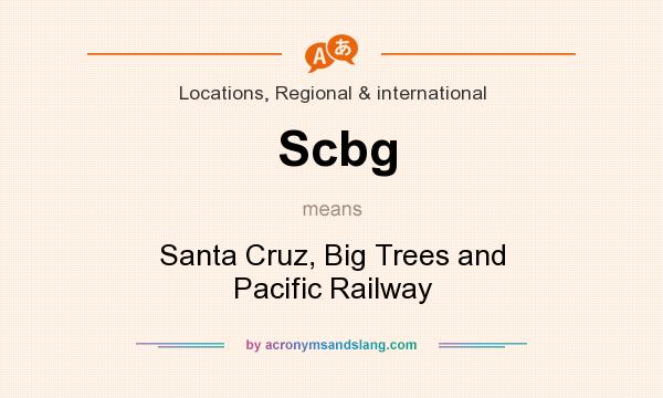 What does Scbg mean? It stands for Santa Cruz, Big Trees and Pacific Railway