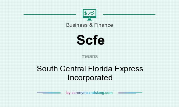 What does Scfe mean? It stands for South Central Florida Express Incorporated