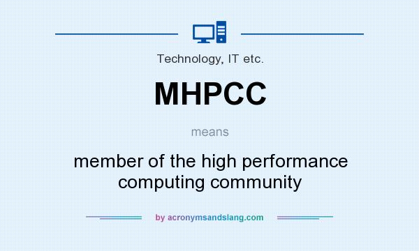 What does MHPCC mean? It stands for member of the high performance computing community