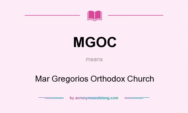What does MGOC mean? It stands for Mar Gregorios Orthodox Church