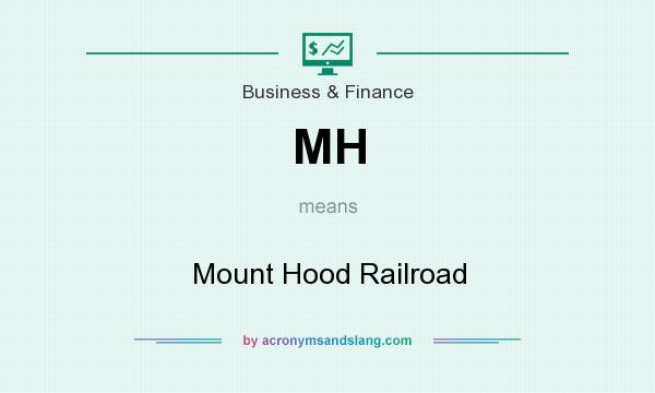 What does MH mean? It stands for Mount Hood Railroad