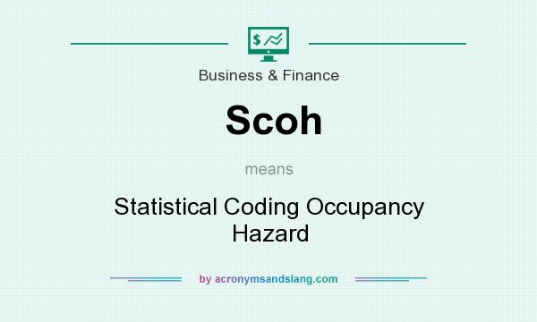 What does Scoh mean? It stands for Statistical Coding Occupancy Hazard