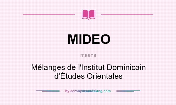 What does MIDEO mean? It stands for Mélanges de l`Institut Dominicain d`Études Orientales