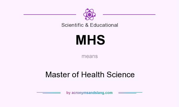 What does MHS mean? It stands for Master of Health Science