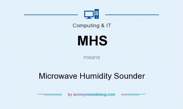 What does MHS mean? It stands for Microwave Humidity Sounder
