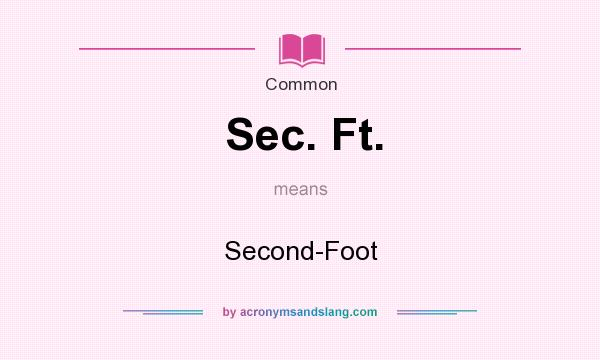 What does Sec. Ft. mean? It stands for Second-Foot