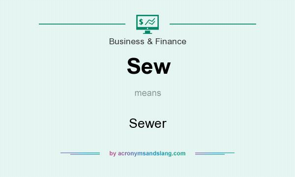 What does Sew mean? It stands for Sewer