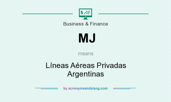 What does MJ mean? It stands for Líneas Aéreas Privadas Argentinas